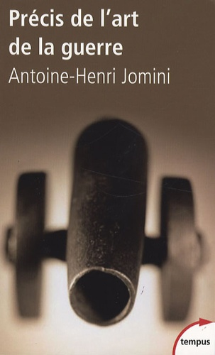 Antoine-Henri Jomini - Précis de l'art de la guerre.