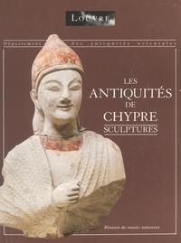 Antoine Hermary et  Département des antiquités ori - Catalogue des antiquités de Chypre : sculptures.