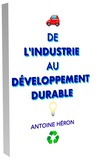 Antoine Héron - De l'industrie au développement durable - Journal de campagne (1943-2017).