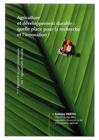 Antoine Herth - Agriculture et développement durable : quelle place pour la recherche et l'innovation ? - 1eres Rencontres parlementaires sur l'agriculture durable.