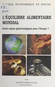 Antoine Herth - L'équilibre alimentaire mondial - Quels enjeux géostratégiques pour l'Europe ?, [séance des 28 et 29 novembre 1995].