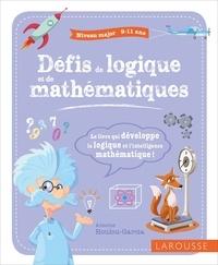 Antoine Houlou-Garcia - Défis de logique et de mathématiques - Niveau major 9-11 ans.