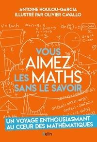 Google e-books gratuitement Vous aimez les maths sans le savoir  par Antoine Houlou-Garcia, Olivier Cavallo 9782410017458 in French