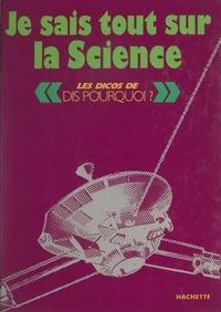 Antoine Icart et Sylvain Nuccio - Je sais tout sur la science.