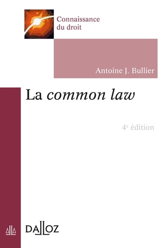 Antoine J. Bullier - La common law - 2016.