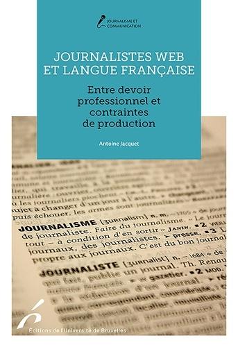 Journalistes web et langue française. Entre devoir professionnel et contraintes de production