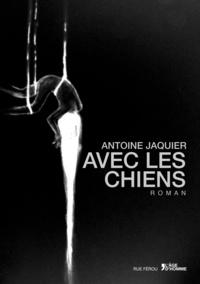 Antoine Jaquier - Avec les chiens.