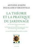 Antoine- Joseph Dezallier d'Argenville - La théorie et la pratique du jardinage - Où l'on traite à fond des beaux jardins.