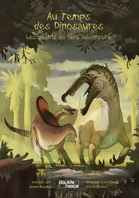 Antoine Jury et Aimé Baudon - Au temps de dinosaures - Les géants de l'ère secondaire.
