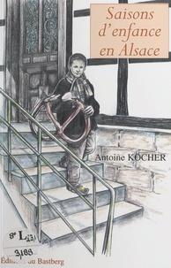 Antoine Kocher et Jocelyne Rouchouze-Laborde - Saisons d'enfance en Alsace.