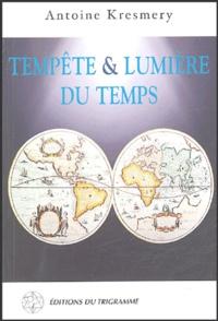 Antoine Kresmery - Tempête et lumière du temps.