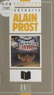 Antoine Lagarde et  Collectif - Alain Prost.