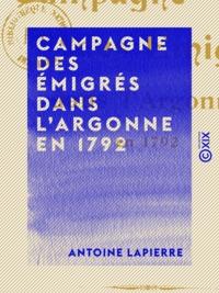Antoine Lapierre - Campagne des émigrés dans l'Argonne en 1792.