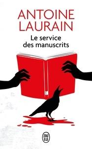 Antoine Laurain - Le Service des manuscrits.