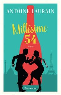 Antoine Laurain - Millésime 54.