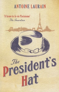 Antoine Laurain - The President's Hat.