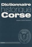 Antoine-Laurent Serpentini et Aldo Agosto - Dictionnaire historique de la Corse.