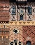 Antoine Le Bas - Architectures de brique en Ile-de-France (1850-1950).