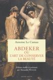 Antoine Le Camus - Abdeker, ou l'art de conserver la beauté.