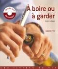 Antoine Lebègue - A boire ou à garder. 1 CD audio