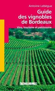Guide des vignobles de Bordeaux - Vins, tourisme et patrimoine.pdf
