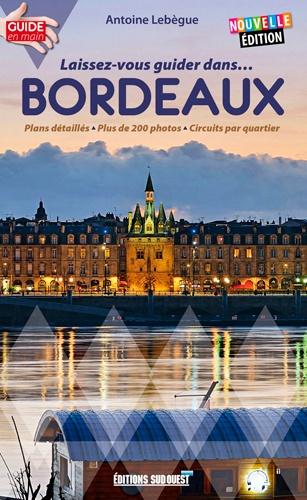 Antoine Lebègue - Laissez-vous guider dans Bordeaux.