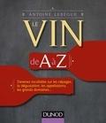 Antoine Lebègue - Le vin de A à Z.