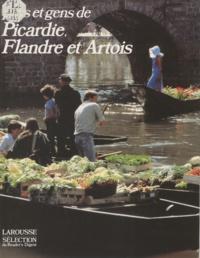 Antoine Lebègue - Pays et gens de Picardie, de Flandre et d'Artois.