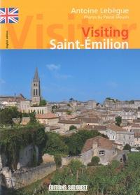 Antoine Lebègue - Visiting Saint-Emilion.