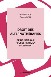 Droit des alternothérapies- Guide juridique pour le praticien et le patient - Antoine Leca |