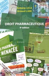 Antoine Leca et Arnaud Lami - Droit pharmaceutique.