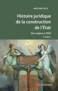 Antoine Leca - Histoire juridique de la construction de l'Etat.