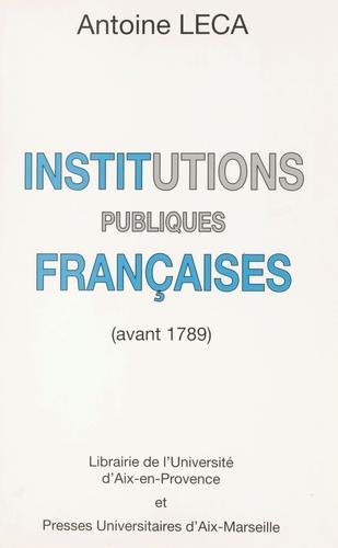 INSTITUTIONS PUBLIQUES FRANCAISES. Avant 1789, 2ème édition