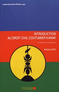 Antoine Leca - Introduction au droit civil coutumier kanak.