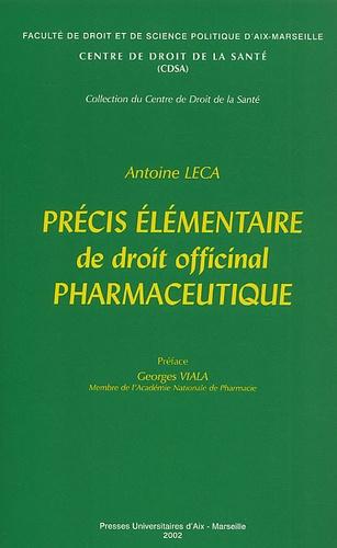 Antoine Leca - Précis élémentaire de droit officinal pharmaceutique.