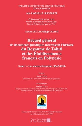 Recueil General De Documents Juridiques Interessant L Histoire Du Royaume De Tahiti Et Des Etablissements Francais En Polynesie Tome 1 Les Sources