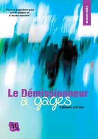 Antoine Lefranc - Le Démissionneur à gages.