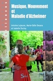 Antoine Lejeune et Marie-Odile Desana - Musique, mouvement et maladie d'Alzheimer.