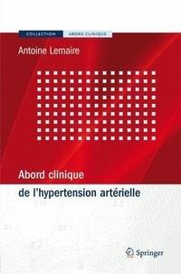 Antoine Lemaire - Abord clinique de l'hypertension artérielle.