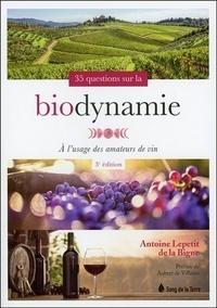 35 questions sur la biodynamie à l'usage des amateurs de vin - Antoine Lepetit de La Bigne |