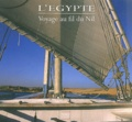 Antoine Lorgnier et Charles Rossignol - L'Egypte - Voyage au fil du Nil.