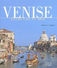 Antoine Lorgnier - Venise entre ciel et mer.
