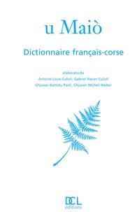 Antoine-Louis Culioli et Gabriel Xavier Culiolo - U Maiò - Dictionnaire français-corse.