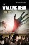 Antoine Lucciardi - The Walking Dead décrypté - Les secrets de la saga.