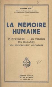 Antoine Luzy - La mémoire humaine - Sa psychologie, ses faiblesses, son éducation, son renforcement volontaire.
