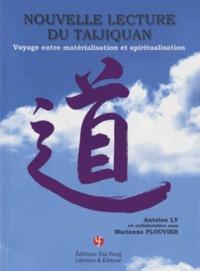 Antoine Ly - Nouvelle lecture du Taijiquan - Voyage entre matérialisation et spiritualisation. 1 DVD