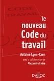 Antoine Lyon-Caen - Le nouveau Code du travail.