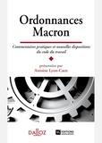 Antoine Lyon-Caen - Ordonnances Macron - Commentaires pratiques et nouvelles dispositions du code du travail.