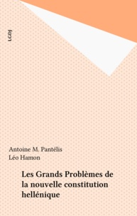 Antoine M. Pantélis et Léo Hamon - Les Grands Problèmes de la nouvelle constitution hellénique.