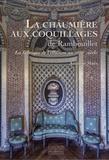 Antoine Maës - La chaumière aux coquillages de Rambouillet - La fabrique de l'illusion au XVIIIe siècle.
